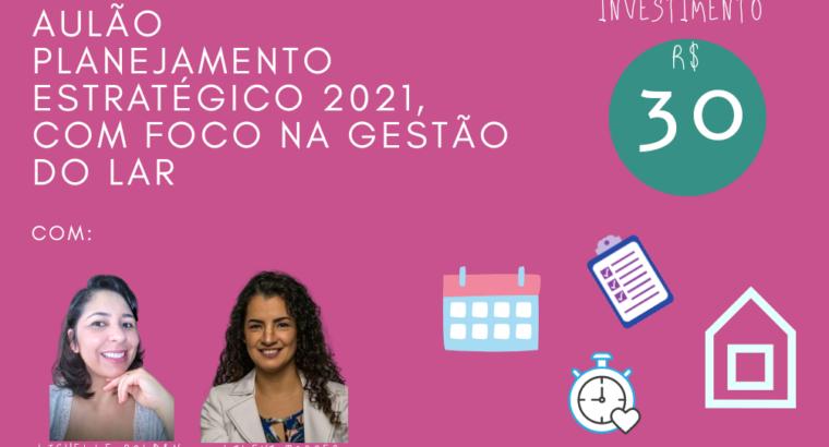 Aulão Planejamento para 2021 , foco gestão do lar